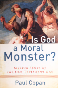 paul copan, is god a moral monster, buchcover